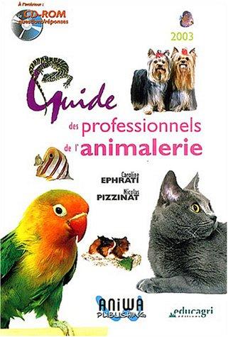 Guide des professionnels de lanimalerie (CD Inclus)