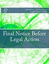 Final Notice Before Legal Action: Business - Collections, Legal Forms Book