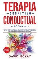 Terapia Cognitivo Conductual: TRASTORNO DE ANSIEDAD SOCIAL, PENSAMIENTO CRITICO, RECONFIGURAR SU CEREBRO, AUTOAYUDA Y REFUERZO DE LA AUTOESTIMA PARA PERSONAS INTROVERTIDAS. (CBT PARA PRINCIPIANTES) Cognitive Behavioral Therapy (Spanish version)