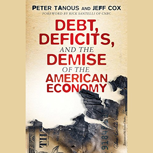 Debt, Deficits, and the Demise of the American Economy audiobook cover art