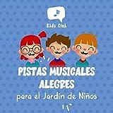 Pistas Musicales Alegres para el Jardín de Niños