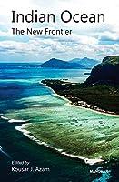 Indian Ocean: The New Frontier