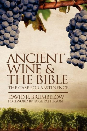 Ancient Wine and the Bible: The Case for Abstinence
