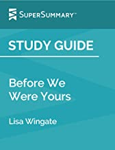 Study Guide: Before We Were Yours by Lisa Wingate (SuperSummary)