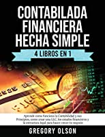 Contabilada Financiera Hecha Simple 4 Libros en 1: Aprende como funciona la Contabilidad y sus Principios, como crear una LLC, los estados financieros y la estructura legal para hacer crecer tu negocio
