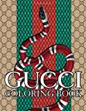 Gucci Coloring Book: Fashion Coloring Books for Womnen and Girls