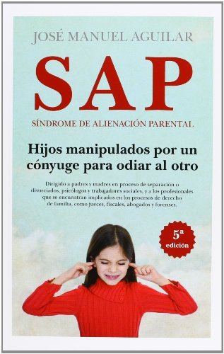 SAP. Síndrome de Alienación Parental (Sociedad actual)