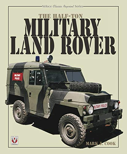 The Half-ton Military Land Rover (Classic Reprint)
