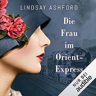 Die Frau im Orient-Express                   Autor:                                                                                                                                 Lindsay Jayne Ashford                               Sprecher:                                                                                                                                 Chris Nonnast                      Spieldauer: 11 Std. und 40 Min.     103 Bewertungen     Gesamt 4,4