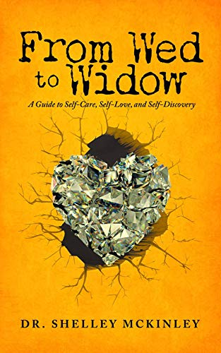 From Wed to Widow: A Guide to Self-Care, Self-Love, and Self-Discovery (English Edition)