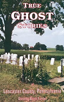 Paperback True Ghost Stories of Lancaster County Pennsylvania Book
