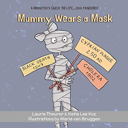 Mummy Wears a Mask (A Monster's Guide to Life...in a Pandemic Book 4)