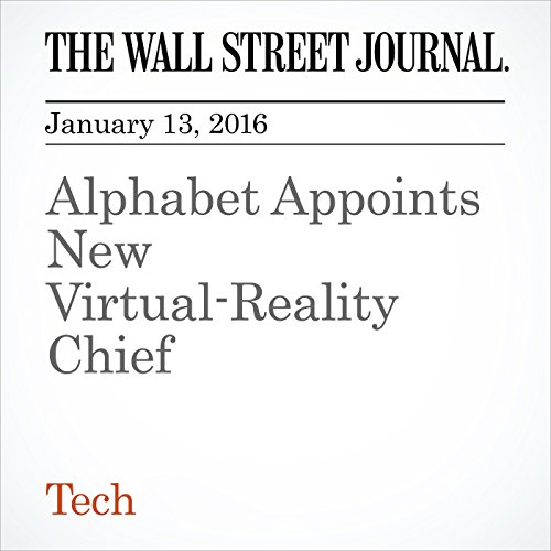 Alphabet Appoints New Virtual-Reality Chief cover art