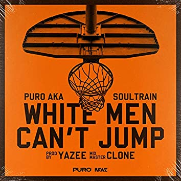 White Men Can't Jump (feat. Yazee)