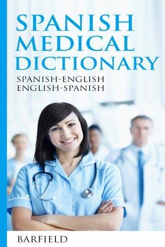 Spanish Medical Dictionary:: Spanish-English English-Spanish