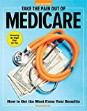 Take the Pain Out of Medicare: How to Get the Most From Your Benefits