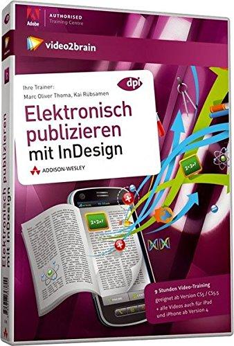 Elektronisch Publizieren mit InDesign - Videotraining (PC+MAC+Linux+iPad) [import allemand]