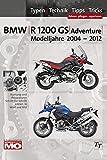 BMW R1200GS Typen-Technik-Tipps-Tricks: Das umfassende Handbuch BMW R1200GS & Adventure Bj. 2004-2012 - Thomas Jung