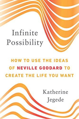 Infinite Possibility How to Use the Ideas of Neville Goddard to Create the Life You Want product image