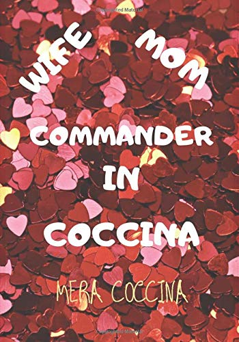 Wife mom commander in coccina: notebook Mothers Day Gift Mommy Mama Momma notebook: Wife Mom Boss notebook Gifts for mothers day