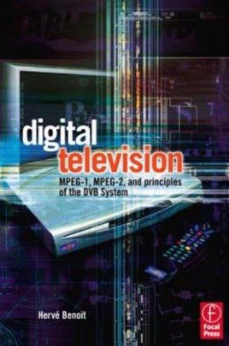 Digital Television: Satellite, Cable, Terrestrial, IPTV, Mobile TV in the DVB Framework