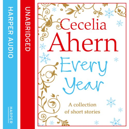 Cecelia Ahern Short Stories: The Every Year Collection audiobook cover art