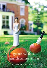 Michael Lee West'sGone with a Handsomer Man [Hardcover]2011