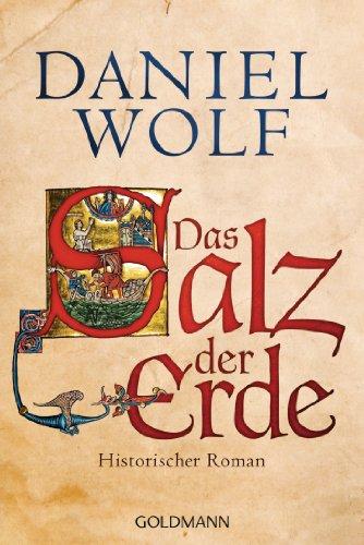 Das Salz der Erde: Historischer Roman (Die Fleury-Serie 1)