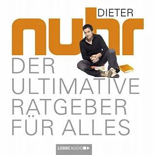 Der ultimative Ratgeber für alles                   Autor:                                                                                                                                 Dieter Nuhr                               Sprecher:                                                                                                                                 Dieter Nuhr                      Spieldauer: 4 Std. und 15 Min.     646 Bewertungen     Gesamt 3,8