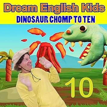Dinosaur Chomp to Ten