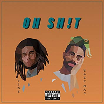 OH SH!t (feat. Eazy Mac)