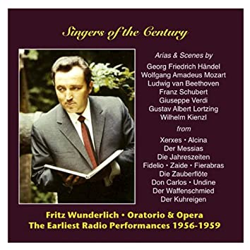 Singers of the Century: Fritz Wunderlich, Vol. 2 / The Earliest Radio Performances 1956-1959