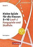 Kleine Spiele für die Klassen 5-10 - Band 1: Lauf-/Fangspiele und Staffeln - Buch