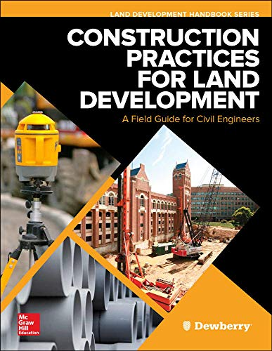 Construction Practices for Land Development: A Field Guide for Civil Engineers (Land Development Han