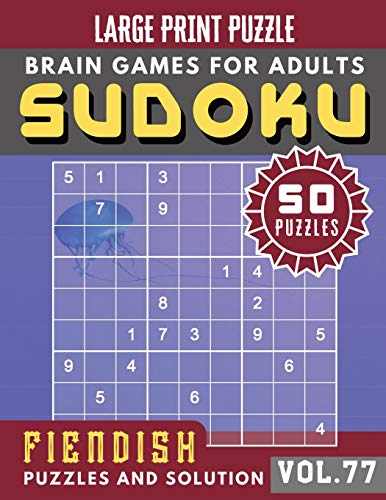 Fiendish Sudoku Large Print: suduko puzzle books for adults difficult   Sudoku Hard Puzzles and Solution   Sudoku Puzzle Books for Adults & Seniors   ... Brain Games Puzzles Book Large Print Vol.77)