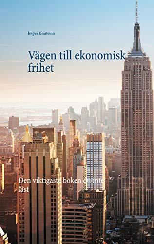 Vägen till ekonomisk frihet (Swedish Edition)