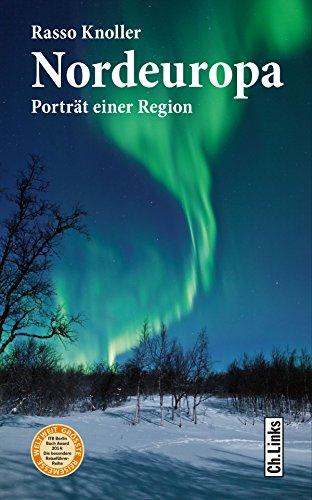 Nordeuropa: Porträt einer Region (Länderporträts)