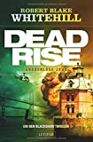 Deadrise - Gnadenlose Jagd: Thriller (Ben Blackshaw)