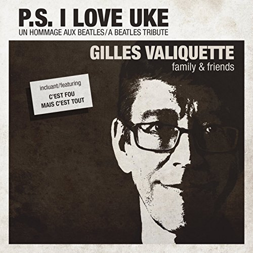 P.S. I Love Uke by Valiquette, Gilles (2015-05-05)