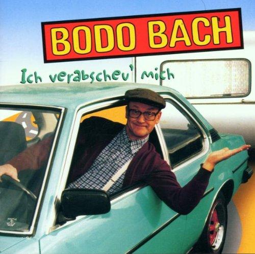 Bodo Bach: Ich Verabscheu' Mich