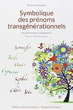 Symbolique des prénoms transgénérationnels Tome 2 d'Annie Tranvouëz