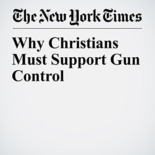 Why Christians Must Support Gun Control copertina