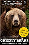 Grizzly Bears: Humpbacked Giants of North America (The Great Book of Animal Knowledge 16)