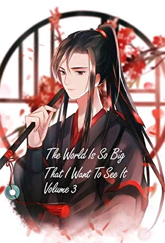 The World Is So Big That I Want To See It Volume 3 (English Edition)