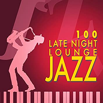 100: Late Night Lounge Jazz