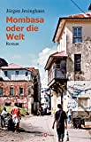 Mombasa: oder die Welt (German Edition)