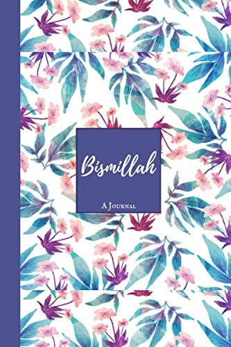 Bismillah: A Muslim Journal Ideal for Islamic gifts for Men Women & kids