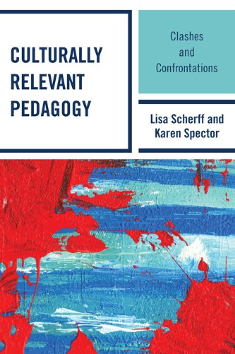 Culturally Relevant Pedagogy: Clashes and Confrontations (English Edition)