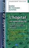 L'hôpital en question(s) Un diagnostic pour améliorer les relations de travail