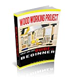 WOODWORKING PROJECTS: GREAT AND EASY GUIDE FOR BEGINNER (English Edition)